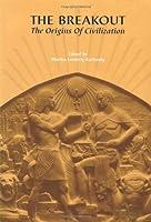 The Breakout: The Origins of Civilization (Peabody Museum Monographs)