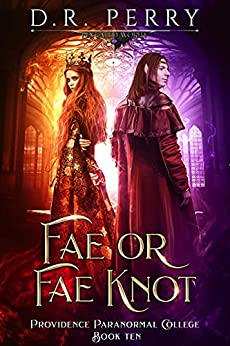 Fae or Fae Knot (Providence Paranormal College Book 10) by [D.R. Perry]