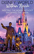 Disney World Within Reach: Meeting the Mouse Without Breaking the Bank