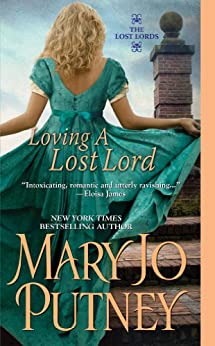 Loving A Lost Lord (The Lost Lords series Book 1) by [Mary Jo Putney]