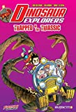 Dinosaur Explorers Vol. 4: Trapped in the Triassic (Dinosaur Explorers, 4)