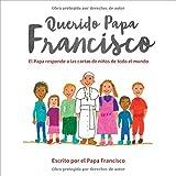 Querido Papa Francisco: El Papa Responde a Las Cartas de Niños de Todo El Mundo