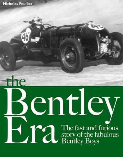 Download The Bentley Era: The Fast and Furious Story of the Fabulous Bentley Boys