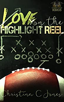 Love on the Highlight Reel (Connecticut Kings Book 2) by [Christina C Jones]