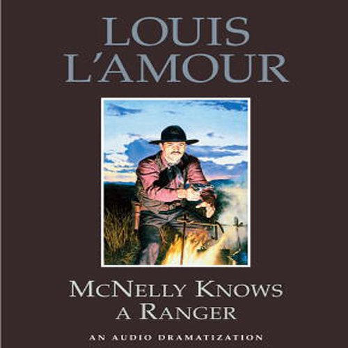 McNelly Knows a Ranger (Dramatization) audiobook cover art