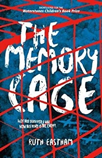 The Memory Cage: Alex has survived a war. Now his mind is the enemy.