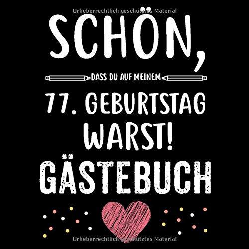 77. Geburtstag Gästebuch: Für Frau und Mann Geschenk 77er Geburtstag Gästebuch zum Glückwünsche selber eintragen 21 x 21 cm 121 Seiten