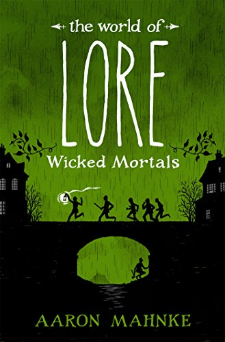 The World of Lore, Volume 2: Wicked Mortals: Now a major online streaming series (English Edition)