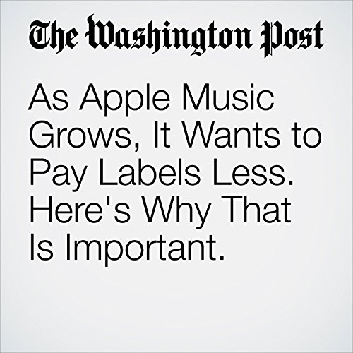 As Apple Music Grows, It Wants to Pay Labels Less. Here's Why That Is Important. copertina