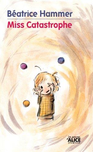 Miss Catastrophe: Un livre pour enfants rempli d'humour et d'optimisme (Romans Deuzio)