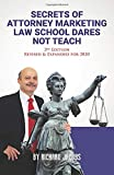 Secrets of Attorney Marketing Law School Dares Not Teach: (3rd Edition – 2020 Update)