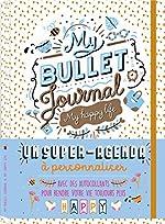 My Bullet journal - My happy life de Marie Bretin