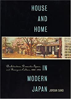 House and Home in Modern Japan: Reforming Everyday Life 1880-1930