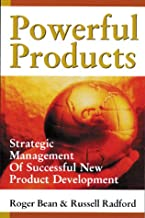 Powerful Products: Strategic Management of Successful New Product Development