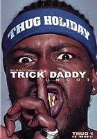 Slip N Slide Presents: Trick Daddy Uncut [DVD] [Import]