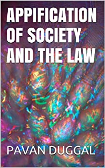 APPIFICATION OF SOCIETY AND THE LAW by [PAVAN DUGGAL]