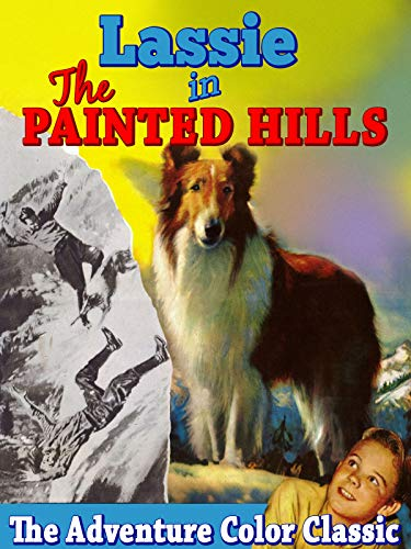 """Lassie In """"The Painted Hills"""" - The Adventure Color Classic"""