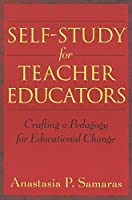 Self-Study for Teacher Educators: Crafting a Pedagogy for Educational Change (Counterpoints)