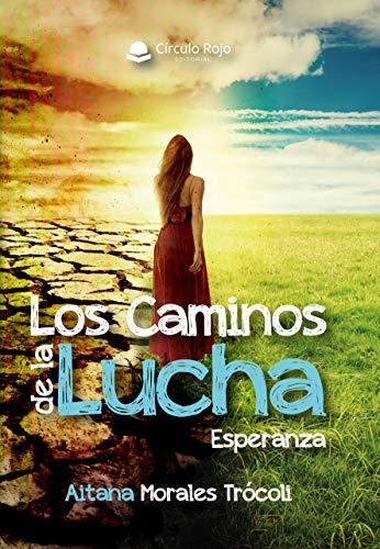 Los caminos de la lucha: Esperanza (Spanish Edition)