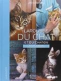 Larousse du chat et du chaton : Races, soins, comportements