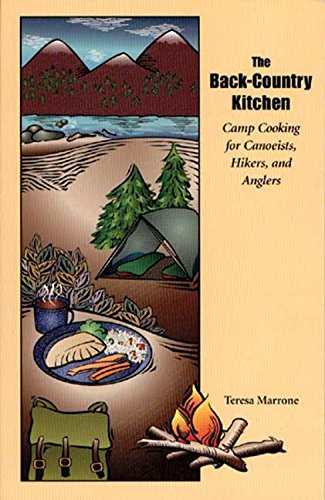 The Back Country Kitchen: Camp Cooking for Canoeists, Hikers and Anglers