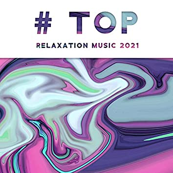# Top Relaxation Music 2021: Music for Spa, Sleep & Meditation, Relax Your Dog & Cat