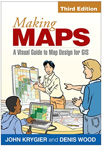 Making Maps, Third Edition: A Visual Guide to Map Design for GIS (English Edition)