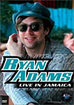 Ryan Adams: Music in High Places - Live in Jamaica