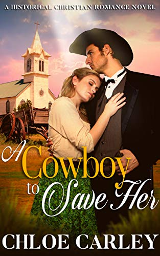 A Cowboy to Save Her: A Christian Historical Romance Novel (English Edition)