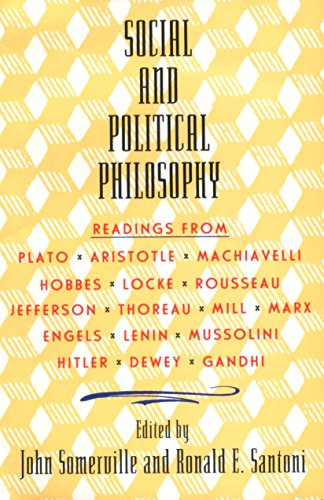 Social and Political Philosophy: Readings From Plato to...