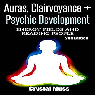 Auras, Clairvoyance & Psychic Development     Energy Fields and Reading People              By:                                                                                                                                 Crystal Muss                               Narrated by:                                                                                                                                 Jessica Geffen                      Length: 2 hrs and 16 mins     101 ratings     Overall 4.4