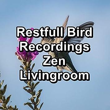 Restfull Bird Recordings Zen Livingroom
