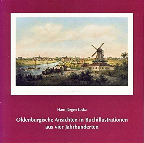 Für Grossansicht klicken Oldenburgische Ansichten in Buchillustrationen aus vier Jahrhunderten
