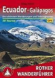 Ecuador - Galapagos: Die schönsten Wanderungen und Trekkingtouren. 58 Touren. GPS-Tracks (Rother Wanderführer) (German Edition)
