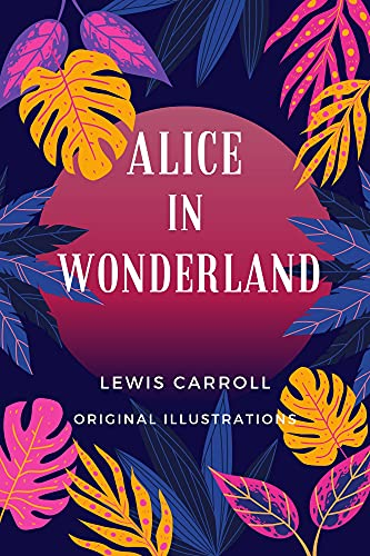Alice in Wonderland : Annotated (English Edition)