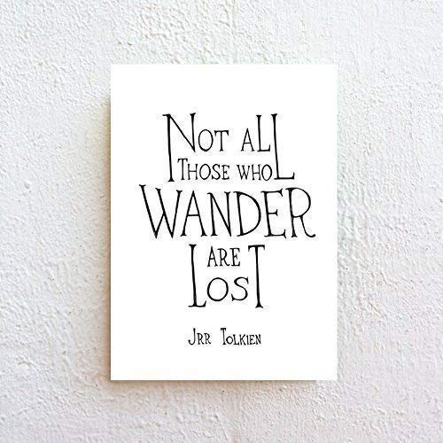 Not All Those Who Wander are Lost - Inspirational Quote Black and White Typography Print on Fine Art Paper