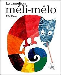 Le caméléon méli-mélo, de Eric Carle