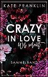 Crazy in Love: Wir vereint. (Sammelband)