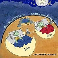 """Good Night Little Turtles/ Buenas noches tortuguitas. """"Bilingual Version English-Spanish"""": During a night like any other, Elly and Sam meet the moon-Durante una noche como cualquier otra, Elly y Sam se encuentran con la luna."""
