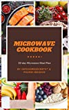 Microwave Cookbook: 50-Day Microwave Meal Plan to Get Started!