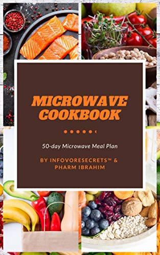 Microwave Cookbook: 50-Day Microwave Meal Plan to Get Started! (English Edition)