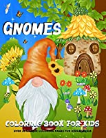 Gnomes Coloring Book: Gnomes Coloring Book For Kids - Boys And Girls Fun Gnome Coloring Pages For Kids Ages 4-8