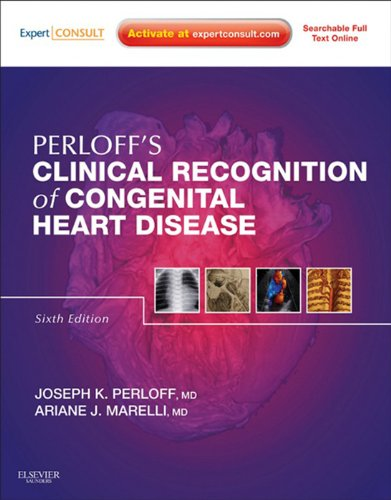Clinical Recognition of Congenital Heart Disease E-Book: Expert Consult - Online and Print