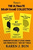 The Ultimate Brain Game Collection: 3 Manuscripts In A Book, 67 Lateral Thinking + Logic Thinking Puzzles + 'What Am I?' Riddles (English Edition)