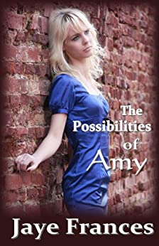 The Possibilities of Amy by [Jaye Frances]