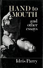 Hand to Mouth, and Other Essays