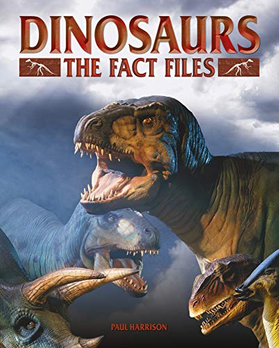 Dinosaurs: The Fact Files (English Edition)