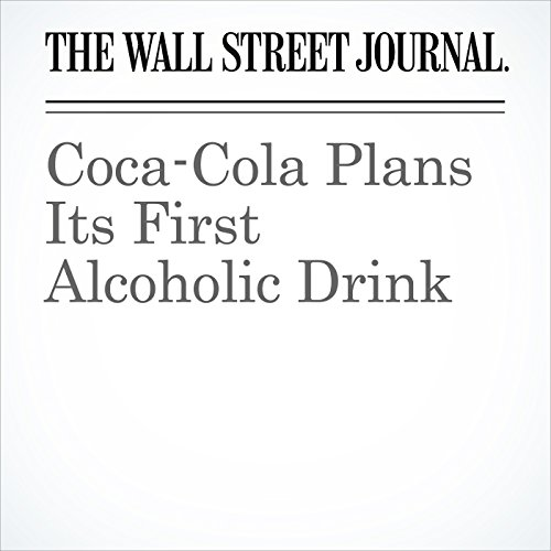 Coca-Cola Plans Its First Alcoholic Drink copertina