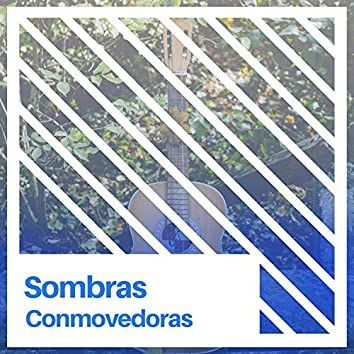 # Sombras Conmovedoras