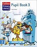 Collins Primary Literacy – Pupil Book 3: Top texts and differentiated activities for the renewed Literacy Framework